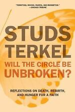 Will the Circle Be Unbroken?: Reflections on Death, Rebirth, and Hunger for a Fa