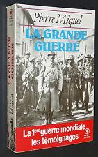 PIERRE MIQUEL LA GRANDE GUERRE 1914-1918 POILUS TRANCHEES MARNE VERDUN SOMME