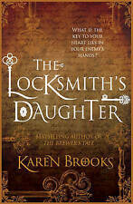 The Locksmith's Daughter by Karen Brooks.