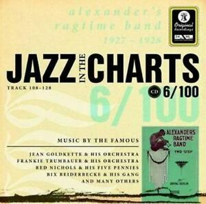 JAZZ IN THE CHARTS 6/100 Alexander's Ragtime Band 1927 - 1928 CD NEW