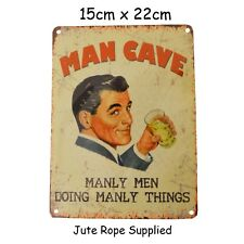 Man Cave Manly Men Doing Manly Things Small Steel Sign 200mm X 150mm OG