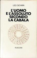 L'UOMO E L'ASSOLUTO SECONDO LA CABALA - LEO SCHAYA - RUSCONI 1976