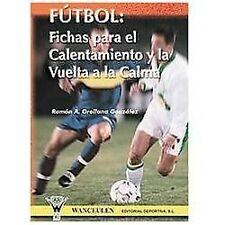 Futbol/Soccer: Fichas Para El Calentamiento Y La Vuelta a La Calma/...