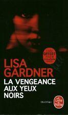 Livre Poche la vengeance aux yeux noirs Lisa Gardner 2019 le livre de poche book