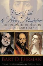 Peter, Paul, and Mary Magdalene: The Followers of Jesus in History and Legend by