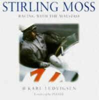 Stirling Moss: Racing with the Maestro by Ludvigsen, Karl Hardback Book The Fast
