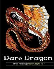 Dare Dragons : Stress Relieving Dragon Designs Vol 1 by Adult Coloring Books...