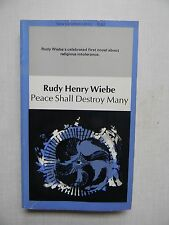 Peace Shall Destroy Many by Rudy Henry Wiebe