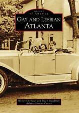 Gay and Lesbian Atlanta [Images of America] [GA] [Arcadia Publishing]