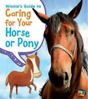 Winnie's Guide to Caring for Your Horse or Pony by Anita Ganeri (English) Paperb