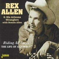 Rex Allen and His Arizona Wranglers - Riding All Day: The Life Of A Cowboy [CD]