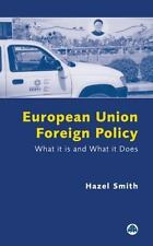 European Union Foreign Policy : What it is and What it Does, Europe,Europe - Gen