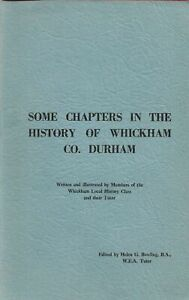 Some Chapters in the History of Whickham Co. Durham BOWLING, H.G. (EDITOR)