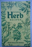 OLD FASHIONED HERB RECIPES BEAR WALLOW BOOKS VG