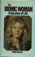 LINDSAY WAGNER - BIONIC WOMAN A QUESTION OF LIFE By MAUD WILLIS Hardback Book