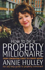 How to Be a Property Millionaire: From Coronation Street to Canary Wharf - Annie