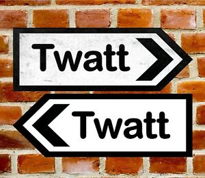 Funny Rude Metal TWATT, ORKNEY, ROAD SIGN Sign Left Or Right  Size 283 x 98mm