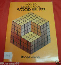 How to Design and Make Wood Reliefs by Robert Skinner (1981, WOODCARVING