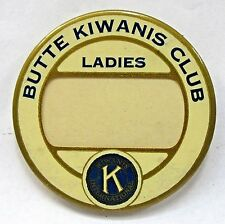 "1920's BUTTE KIWANIS CLUB LADIES 2.5"" name tag badge pinback button +"