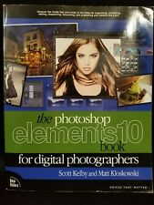 The Photoshop Elements 10 Book for Digital Photographers Voices That Matter
