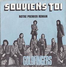 GOLDFINGERS SOUVIENS-TOI / NOTRE PREMIER ROMAN FRENCH 45 SINGLE