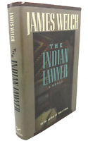 James Welch THE INDIAN LAWYER  1st Edition 1st Printing