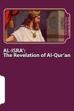 AL-ISRA': the Revelation of Al-Qur'an by Ibrahim the Beast a Sign of the Hour...