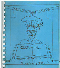 ROCKFORD IL 1972 NORTH MAIN MANOR RESIDENTS COOK BOOK *COOK IN *ILLINOIS RECIPES