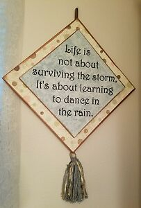 Learning to Dance in the Rain Quote Wall Hanging Home Decor Sign with Tassle