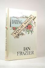 First Edition Dating Your Mom - Frazier, Ian Farrar, Straus and Giroux Hardcover