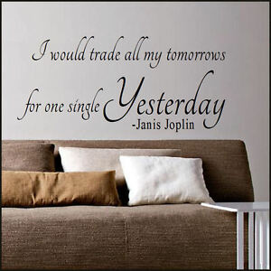 LARGE QUOTE JANIS JOPLIN YESTERDAY  WALL ART  STICKER GRAPHIC