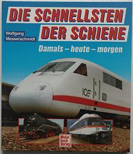 Die Schnellsten der Schiene - Wolfgang Messerschmidt / Eisenbahn