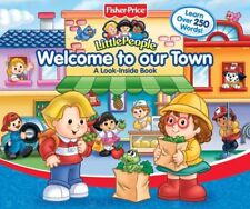 Fisher Price Little People Welcome To Our Town Big Flap Book (LOOK-INSIDE) by Fi
