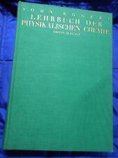 LEHRBUCH DER PHYSIKALISCHEN CHEMIE -John Eggert in elementarer Darstellung-1931