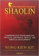 The Complete Book of Shaolin: Comprehensive Programme for Physical, Emotional, M