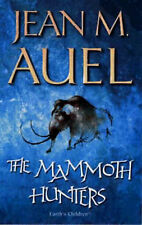 The Mammoth Hunters (Earth's Children) Jean M. Auel 0340393114