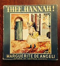 Thee, Hannah! by Marguerite DeAngeli- 1940- w/Jacket- 1st Edition