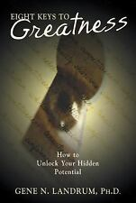 Eight Keys to Greatness : How to Unlock Your Hidden Potential by Gene N. Landru…