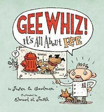Gee Whiz! It's all About Pee by Susan E. Goodman, Good Book