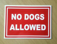 No Dogs Allowed Sign.   Plastic Outdoor Sign.  (DL-10)