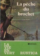 La Pêche du Brochet - Gilbert Bordes - Dominique Roussel - Ed. Dargaud Rustica
