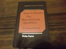 """Cambridge Studies in German: Robert Musil's """"The Man Without Qualities"""" : A Crit"""
