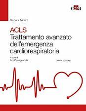 9788821447273 ACLS. Trattamento avanzato dell'emergenza cardiorespiratoria - Bar