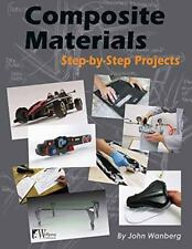 """""""NEW"""" Composite Materials Step-by-Step Projects John Wanberg """"SHIPS IN BOX"""""""