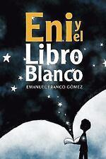 Eni y el Libro Blanco by Emanuel Gómez and La Ediciones (2014, Paperback)