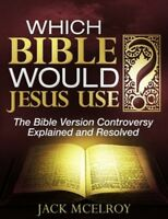 Which Bible Would Jesus Use?   McElroy Publishing   Author: Jack McElroy