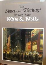 American Heritage History Of The 1920s & 1930s