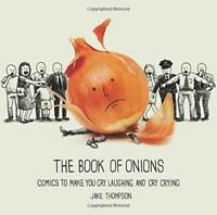 The Book of Onions: Comics to Make You Cry Laughing and Cry... by Thompson, Jake
