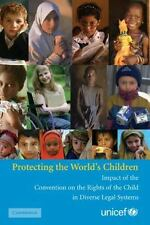 Protecting the World's Children: Impact of the Convention on the Rights of the C