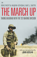 The March Up: Taking Baghdad with the 1st Marine Division, New, Smith, Ray, West